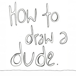 How To Draw a Dude