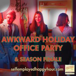 Self-Employed Happy Hour Season Finale - Pyragraph