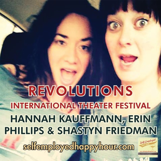 Self-Employed Happy Hour: Revolutions International Theater Festival - Pyragraph