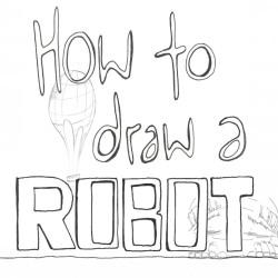 How To Draw a Robot - Dani Alvarez