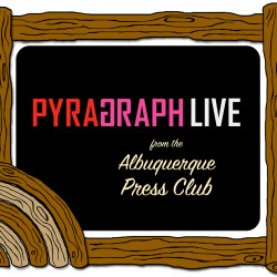Pyragraph LIVE from the Albuquerque Press Club - Pyragraph