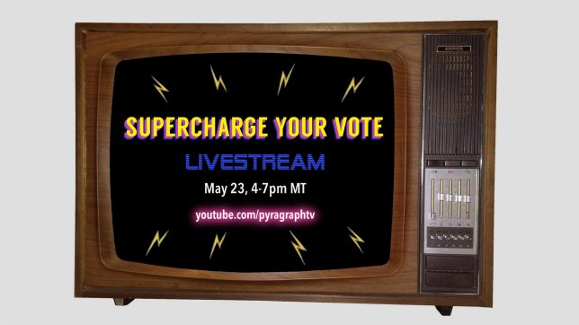 Supercharge Your Vote - May 23 - Pyragraph